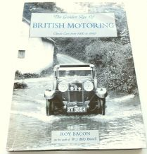 Golden Age of British Motoring : The - Classic Cars From 1900-1940 (Bacon 1995) alternative cover